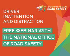 Australasian College of Road Safety Webinar: Driver inattention and distraction
